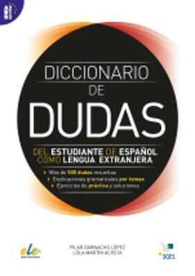 Diccionario de Dudas del Estudiante de Espanol Como Lengua Extranjera: Mas de 500 Dudas Resueltas (Paperback)