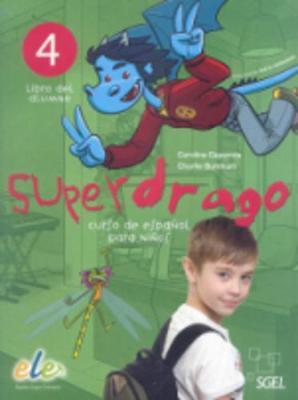 Superdrago 4 Student Book - Superdrago - Curso de Espanol para Ninos 4 (Paperback)