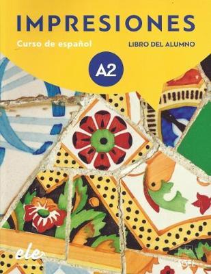 Impresiones A2 : Student Book with free coded access to the digital version: Curso de espanol - Libro del Alumno - Impresiones (Paperback)