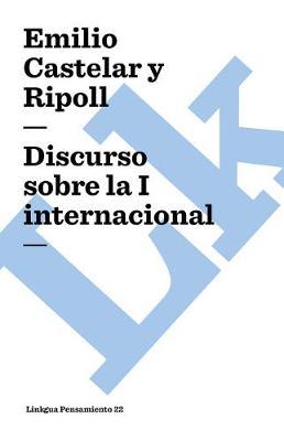 Discurso Sobre La I Internacional - Pensamiento (Paperback)