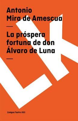 La Prospera Fortuna de Don Alvaro de Luna - Teatro (Paperback)