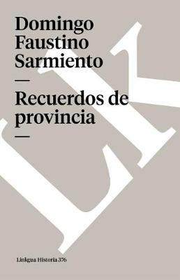 Recuerdos de provincia - Memoria (Paperback)