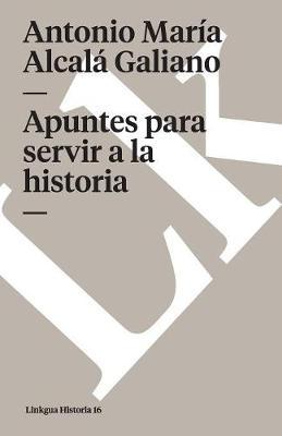 Apuntes Para Servir a la Historia - Memoria (Paperback)