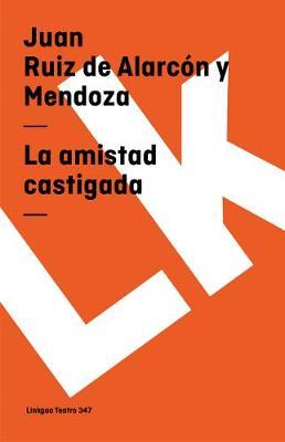 La Amistad Castigada - Teatro (Paperback)
