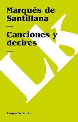 Canciones y Decires - Poesia (Linkgua) (Paperback)