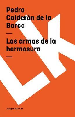 Las Armas de la Hermosura - Teatro (Paperback)