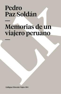 Memorias de Un Viajero Peruano - Memoria-Viajes (Paperback)