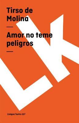 Amor No Teme Peligros - Teatro (Paperback)