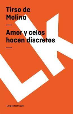 Amor y Celos Hacen Discretos - Teatro (Paperback)