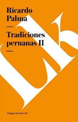Tradiciones peruanas II - Narrativa (Paperback)