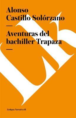 Aventuras del Bachiller Trapaza - Narrativa (Paperback)