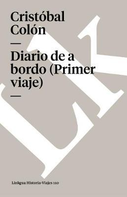 Diario de a Bordo (Primer Viaje) - Memoria-Viajes (Paperback)