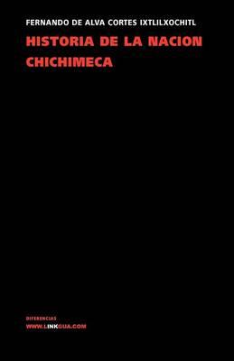 Historia de la Nacion Chichimeca - Memoria (Paperback)
