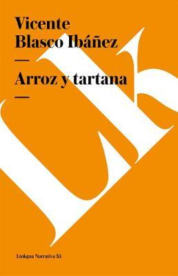 Arroz Y Tartana - Narrativa (Paperback)