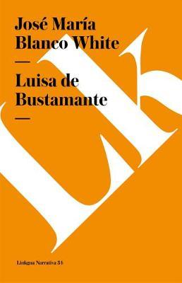 Luisa de Bustamante - Narrativa (Paperback)