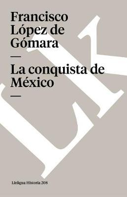 La Conquista de Mexico - Memoria (Paperback)