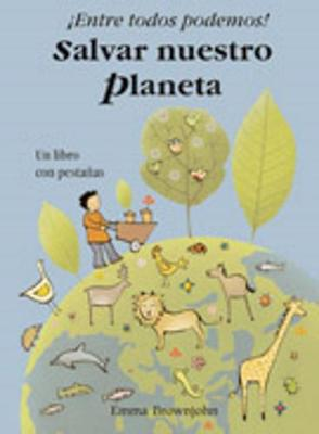 !!Entre Todos Podemos!: Salvar Nuestro Planeta (Hardback)