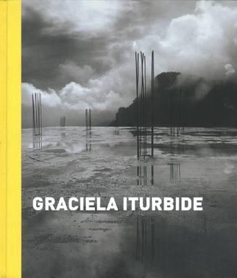 Graciela Iturbide (Hardback)