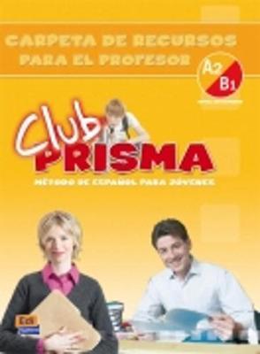 Club Prisma A2/B1: Tutor Pack (Hardback)