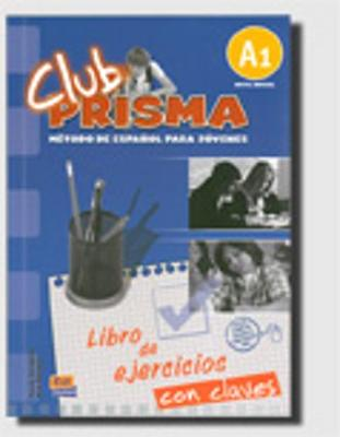 Club Prisma A1: Exercises Book with Answers for Tutor Use (Paperback)