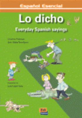 Lo Dicho: Libro (los Dichos del Dia a Dia) (Paperback)