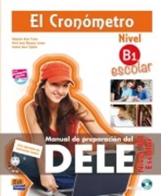El Cronometro B1 Escolar: Manual de Preparation del Dele para Escolares - El Cronometro