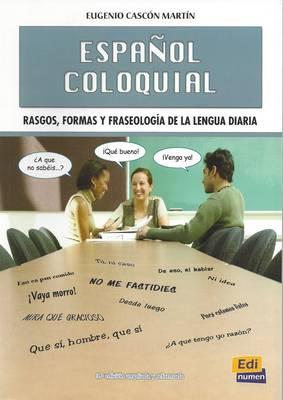 Espanol Coloquial: Rasgos, Formas y Fraseologiea de La Lengua Diaria - Lengua y Literatura (Paperback)