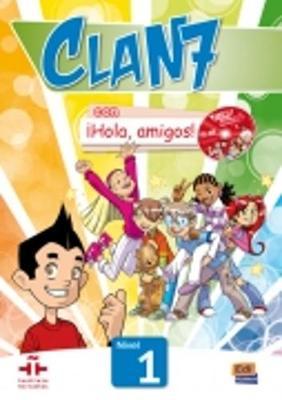 Clan 7 con Hola Amigos: Student Book Level 1 - Clan 7