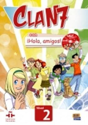 Clan 7 con Hola Amigos!: Student Book Level 2 - Clan 7 con Hola Amigos