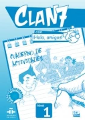Clan 7 con Hola Amigos!: Exercieses Book Level 1 - Clan 7 (Paperback)
