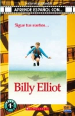 Billy Elliot: Lecturas Graduadas 1 (Easy Reader Level 1) - Aprende Espanol Con...
