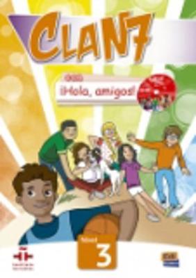 Clan 7 con Hola Amigos 3 : Student Book: Libro del Alumno - Clan 7