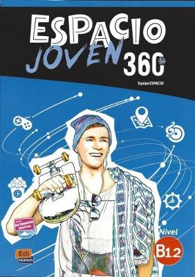 Espacio Joven 360: Level B1.2: Student Book with Free Coded Access to Eleteca: For Adolescents - Espacio Joven (Paperback)