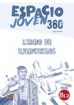 Espacio Joven 360: Level B1.2: Exercises Book: Libro de Ejercicios - Espacio Joven (Paperback)