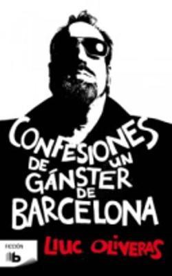 Confesiones De UN Ganster De Barcelona (Paperback)