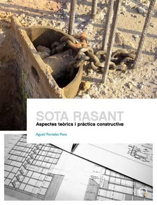 Sota Rasant. Aspectes Terics I Prctica Constructiva (Paperback)
