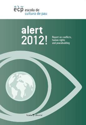 Alert 2012!: Report on Conflicts, Human Rights and Peacebuilding (Paperback)