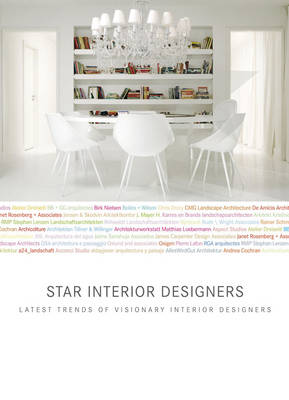 Star Interior Designers: Latest Trends of Visionary Interior Designers (Hardback)