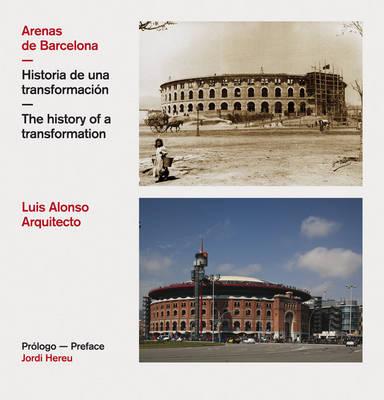 Arenas De Barcelona: The History of a Transformation (Hardback)