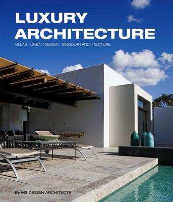 Luxury Architecture: Villas, Urban Design, Singular Architecture (Hardback)