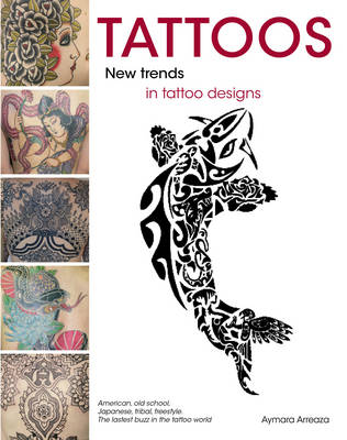 Tattoos: New Trends in Tattoo Designs (Paperback)