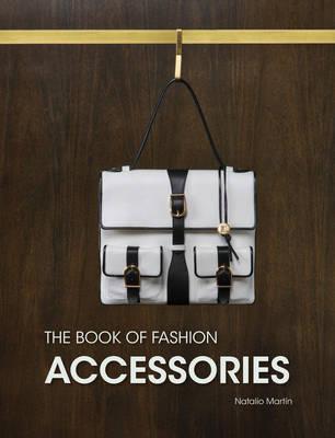 The Book of Fashion Accessories (Hardback)