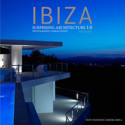 Ibiza: Surprising Architecture 1.0 (Hardback)