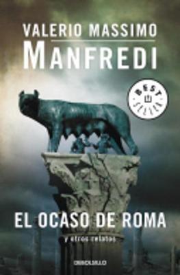 El Ocaso De Roma Y Otros Relatos (Paperback)