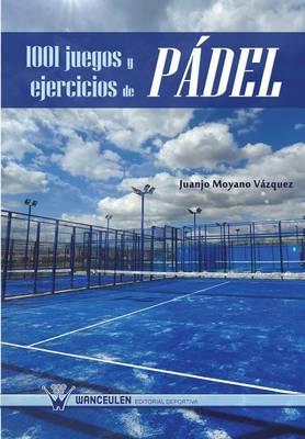 1001 Juegos y Ejercicios de Padel (Paperback)