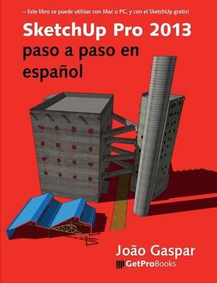 Sketchup Pro 2013 Paso a Paso En Espanol (Paperback)