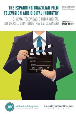 The Expanding Brazilian Film, Television and Digital Industry: Cinema, Televisao E Midia Digital No Brasil: Uma Industria Em Expansao. (Paperback)