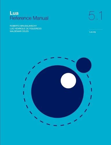 Lua 5.1 Reference Manual (Paperback)