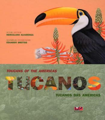 Toucans of the Americas / Tucanos Das Americas (Hardback)