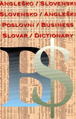 English-Slovene and Slovene-English Business Dictionary (Hardback)